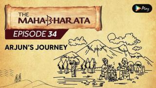 EP 35 - Mahabharata  - Arjun's Journey