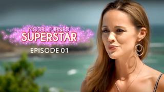 Model Turned Superstar - Episode 1