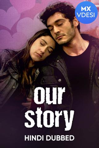 Our Story (Hindi Dubbed)