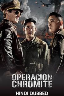 Operation Chromite (Hindi Dubbed)