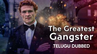 The Greatest Gangster (Telugu Dubbed)