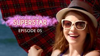 Model Turned Superstar - Episode 5