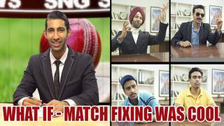 SnG What If Match Fixing Was Cool