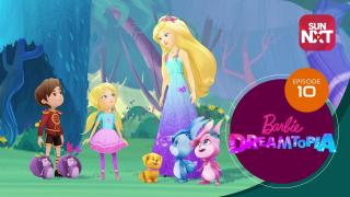 Barbie Dreamtopia - Episode 10