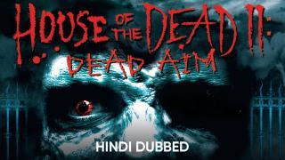 Trailer | House of the Dead 2: Dead Aim (Hindi Dubbed)