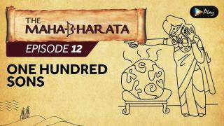 EP 13 - Mahabharata  - One Hundred Sons