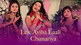 Lele Ayiha Laali Chunariya