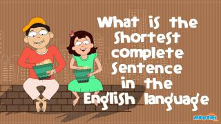 What is the shortest complete sentence in the English language