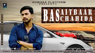 Bas Aitbar Chahida (Story Version)
