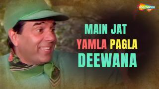 Main Jat Yamla Pagla Deewana