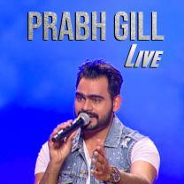 Prabh Gill Live