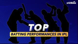 Best of IPL: Top batting performance