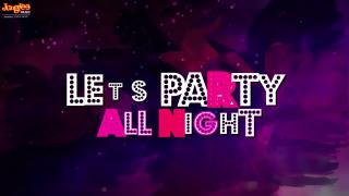 Let's Party All Night Full
