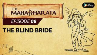 EP 09 - Mahabharata - The Blind Bride