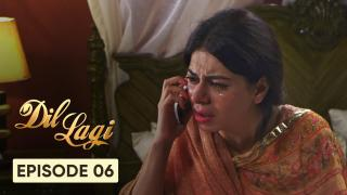 Dil Lagi Episode 6