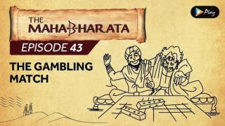 EP 44 - Mahabharata  - The Gambling Match