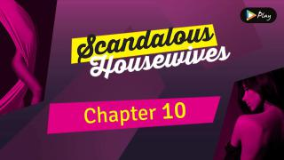 EP 10 - Scandalous Housewives - Chapter 10