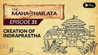 EP 32 - Mahabharata  - Creation Of Indraprastha