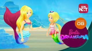 Barbie Dreamtopia - Episode 8