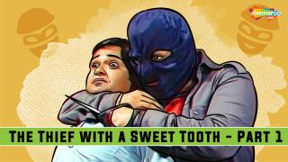 The Thief With A Sweet Tooth - Part 1