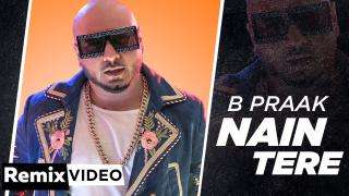 Nain Tere (Remix)