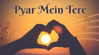 Pyar Mein Tere