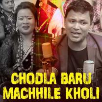 Chodla Baru Machhile Kholi