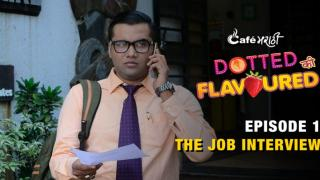 The Job Interview - Dotted Ki Flavoured