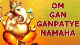 Om Gan Ganapataye Namah