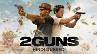 Trailer | 2 Guns (Hindi Dubbed)