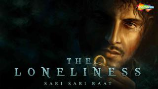The Loneliness Sari Sari Raat