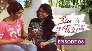 Nenu Naa Girl Friend Episode 6