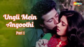 Ungli Mein Angoothi - Part 1