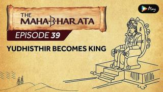 EP 40 - Mahabharata  - Yudhisthir Becomes King