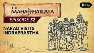 EP 33 - Mahabharata  - Narad Visits Indraprastha