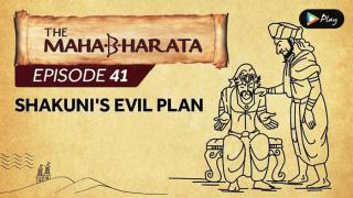 EP 42 - Mahabharata  - Shakuni's Evil Plan