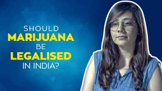 Should Marijuana Be Legalised In India?