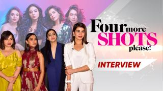 Four More Shots Please: Exclusive Star Cast Interview - Kirti Kulhari, Sayani Gupta and Maanvi Gagroo