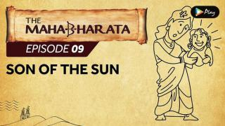 EP 10 - Mahabharata - Son Of The Sun
