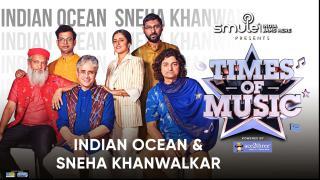 Indian Ocean & Sneha Khanwalkar