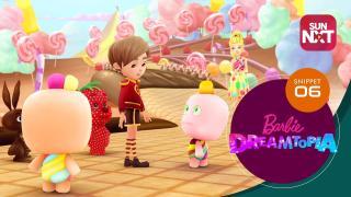 Barbie Dreamtopia -  Snippet - Sweetville Part 2