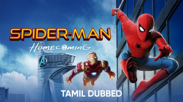 Watch Spider Man Homecoming Tamil Dubbed Movie Online For Free Anytime Spider Man Homecoming Tamil Dubbed 2017 Mx Player
